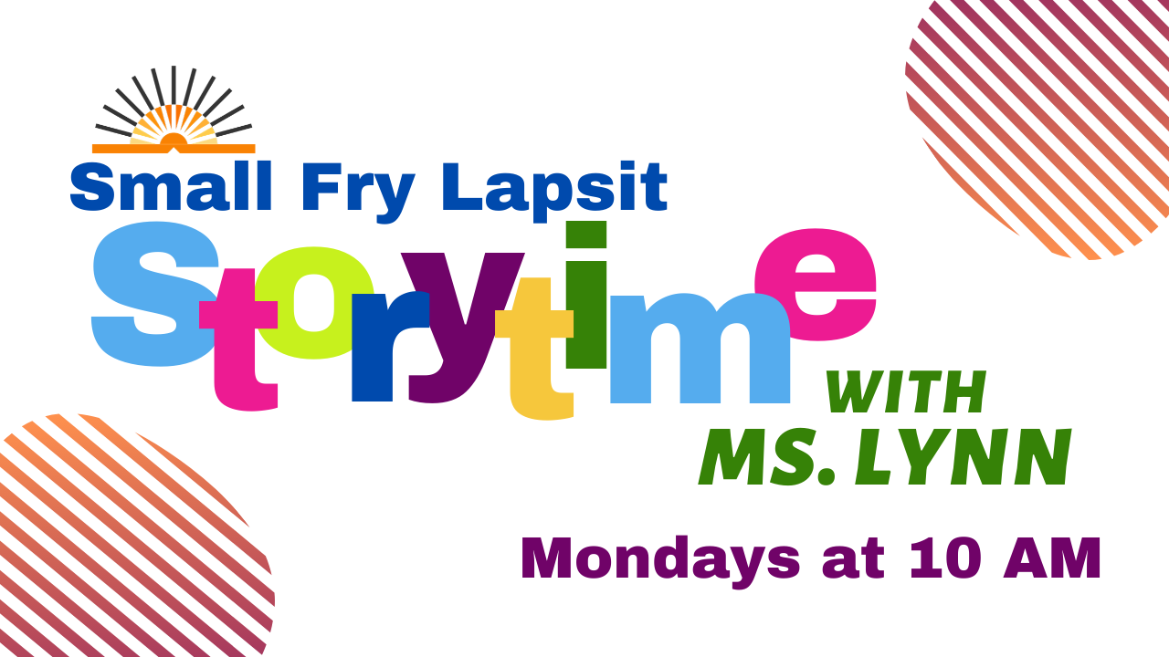 Small Fry Lapsit Storytime Online Mondays at 10 AM